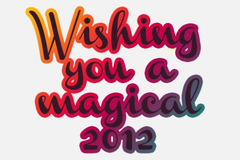 Wishing you a magical 2012